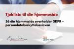 GDPR - tjekliste til at din hjemmeside overholder GDPR