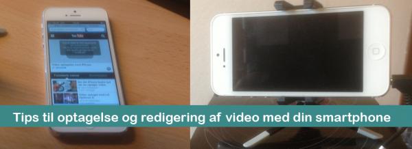 Tips til optagelse og redigering af video med din smartphone